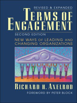 Terms of Engagement-New Ways of Leading and Changing Organizations
