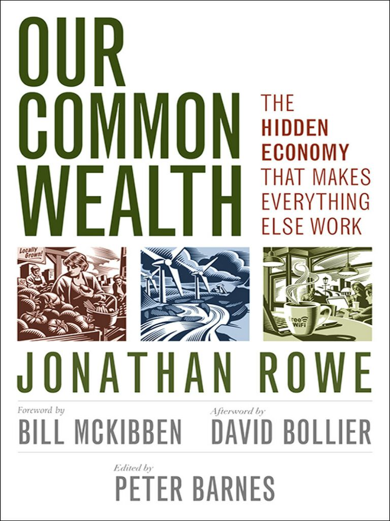 Our Common Wealth-The Hidden Economy That Makes Everything Else Work