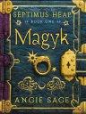 Septimus Heap, Book One:Magyk
