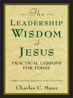 The Leadership Wisdom of Jesus-Practical Lessons for Today