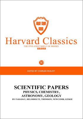 百年哈佛经典第30卷:科学论文集物理学、化学、天文学、地质学(英文原版)