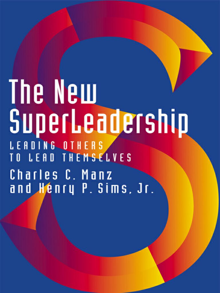 The New SuperLeadership-Leading Others to Lead Themselves