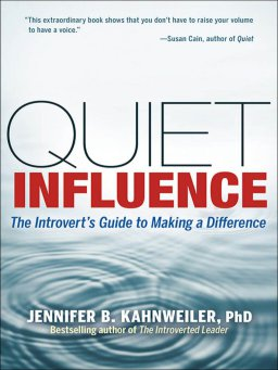 Quiet Influence-The Introvert's Guide to Making a Difference