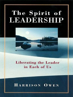 The Spirit of Leadership-Liberating the Leader in Each of Us