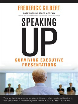 Speaking Up-Surviving Executive Presentations