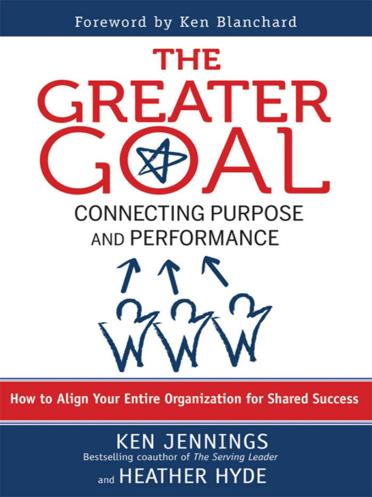 The Greater Goal-Connecting Purpose and Performance