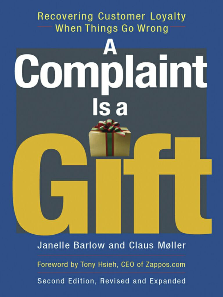 A Complaint Is a Gift-Recovering Customer Loyalty When Things Go Wrong
