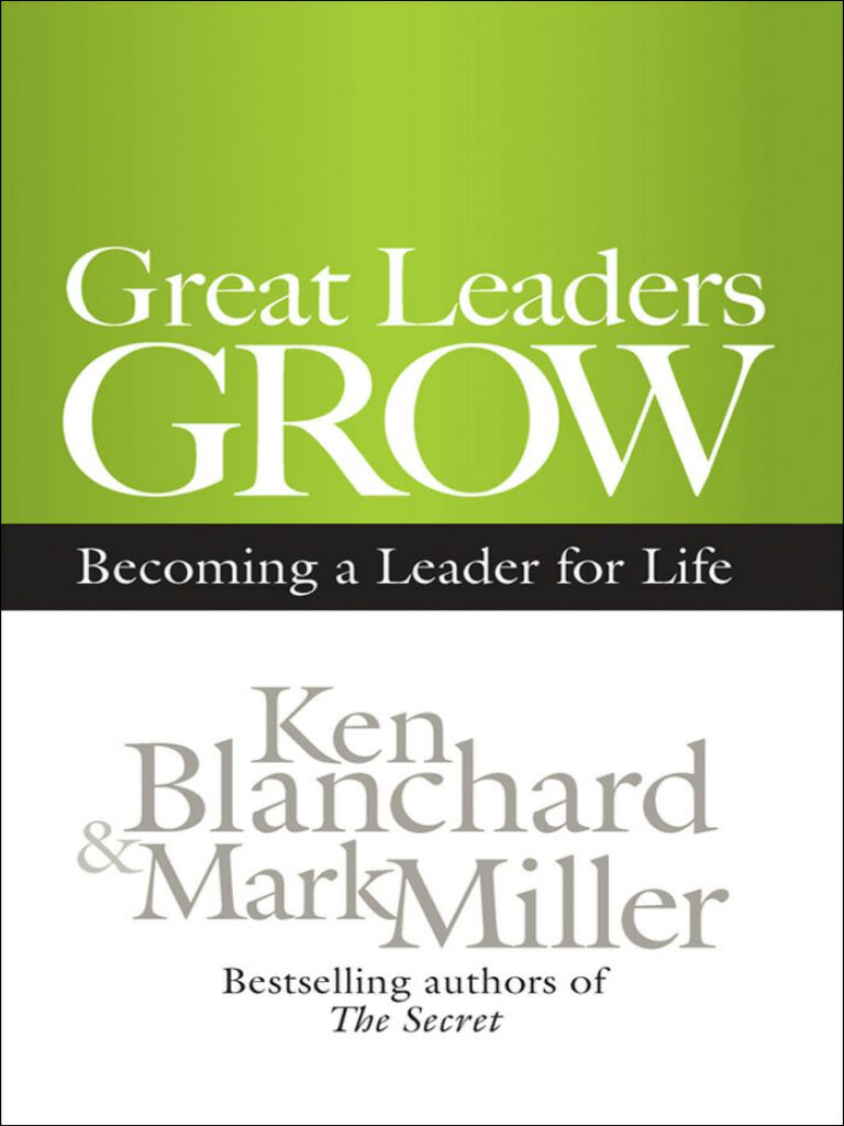 Great Leaders Grow-Becoming a Leader for Life