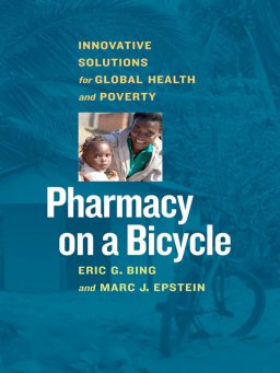 Pharmacy on a Bicycle-Innovative Solutions to Global Health and Poverty