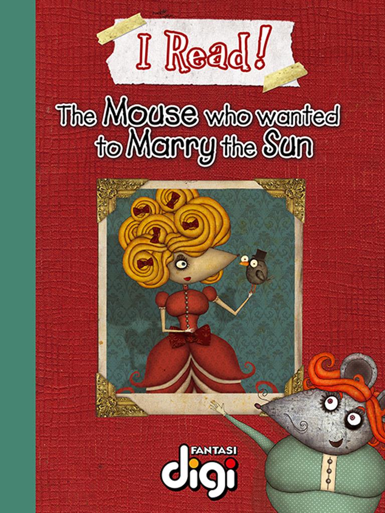 我阅读!想娶太阳的老鼠 I Read! The Mouse who wanted to marry the Sun(英文版)