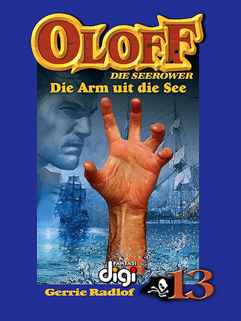Oloff die Seerower 13: Die Arm uit die See